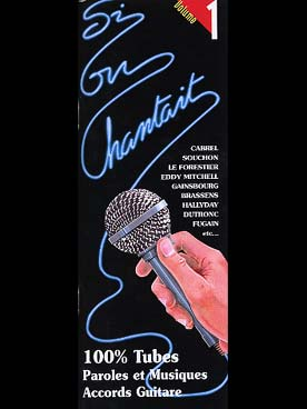Illustration de SI ON CHANTAIT : recueil 100 % tubes, 38 titres par volume (V/G) - Vol. 1
