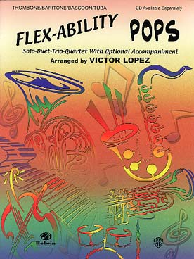Illustration de FLEX-ABILITY POPS : 11 arrangements de V. Lopez jouables en solo, duo, trio ou quatuor