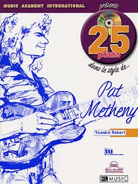 Illustration de 25 PLANS dans le style de... (solfège et tablature, avec CD d'écoute inclus) - Pat Metheny, par Yannick Robert