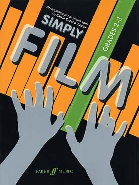 Illustration de SIMPLY FILM : thèmes de films célèbres arrangés par Barrie Carson Turner - Grades 2-3 : 15 arrangements
