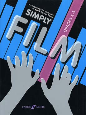 Illustration de SIMPLY FILM : thèmes de films célèbres arrangés par Barrie Carson Turner - Grades 4-5 : 13 arrangements