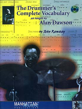 Illustration de The Drummer's complete vocabulary as taught by Alan Dawson, avec 2 CD